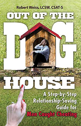 (Out of the Doghouse: A Step-by-Step Relationship-Saving Guide for Men Caught Cheating)