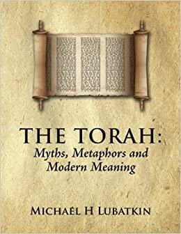Book The Torah: Myths, Metaphors and Modern Meaning: Volume 6