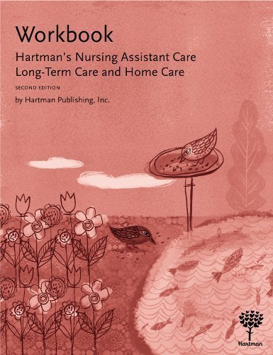 Workbook for Hartman's Nursing Assistant Care: Long-Term Care, 2nd Edition 2nd (second) Edition by Hartman Publishing Inc. published by Hartman Publishing, Inc. (2009) by Hartman Publishing Inc.
