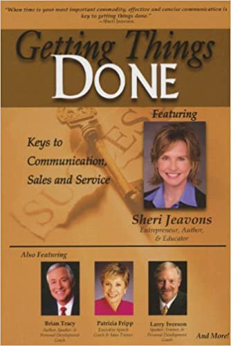 Getting Things Done: Keys to Communication, Sales and Service