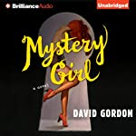 Mystery Girl: A Novel | David Gordon