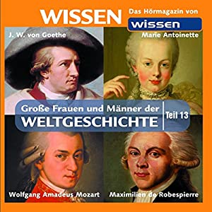 Große Frauen und Männer der Weltgeschichte - Teil 13 Hörbuch