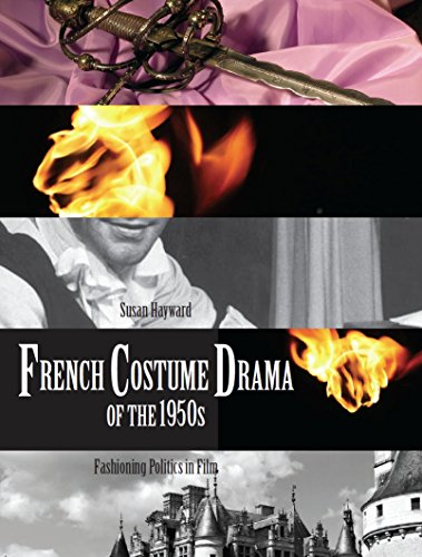 [French Costume Drama of the 1950s: Fashioning Politics in Film] (Costumes For Drama)