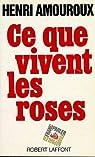 Ce que vivent les roses par Amouroux