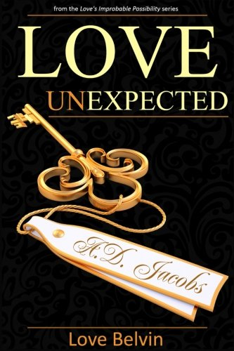 Books : Love Unexpected (Love's Improbable Possibility)