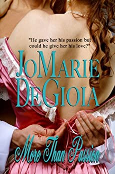 More Than Passion (Book 1 Dashing Nobles Series) by [DeGioia, JoMarie]