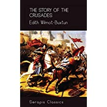 The Story of the Crusades (Serapis Classics)