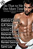 img - for Do That to Me One More Time: Anthology of Romance Sex Scenes, Volume 1 book / textbook / text book