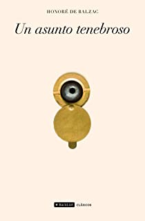 Un asunto tenebroso: Honoré de Balzac: Amazon.com: Books