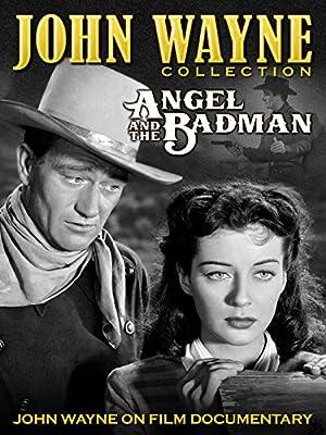 John Wayne Collection - Angel and the Badman / John Wayne on Film Documentary