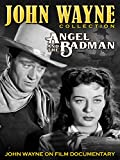 John Wayne Collection - Angel and the Badman / John Wayne on Film Documentary