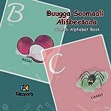 Buugga Soomaali Alifbeetada - Somali Alphabet: Somali Children's Alphabet Book (Somali Edition)