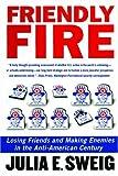 Friendly Fire, Julia E. Sweig, 1586485202