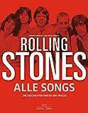 Rolling Stones - Alle Songs: Die Geschichten hinter den Tracks