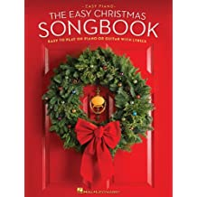 The Easy Christmas Songbook: Easy to Play on Piano or Guitar with Lyrics