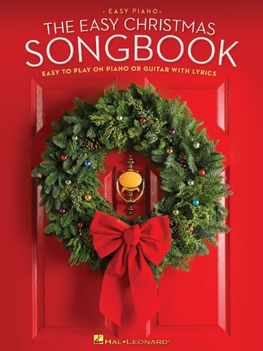 - The Easy Christmas Songbook: Easy to Play on Piano or Guitar with Lyrics