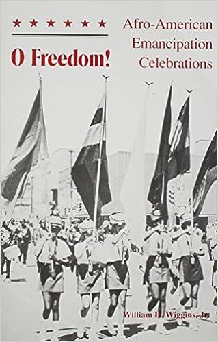 O Freedom: Afro-American Emancipation Celebrations: William H. Wiggins Jr.: 9780870496653: Amazon.com: Books