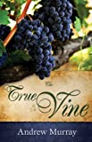 True Vine, Andrew Murray, 0883687615