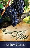 True Vine, Andrew Murray, 0883687615