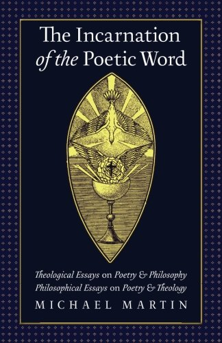 How Long To Read The Incarnation Of The Poetic Word Theological  How Long To Read The Incarnation Of The Poetic Word Theological Essays On  Poetry  Philosophy  Philosophical Essays On Poetry  Theology