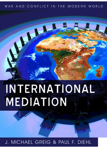 International Mediation  War And Conflict In The Modern World   English Edition