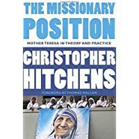 The Missionary Position: Mother Theresa in Theory and Practice