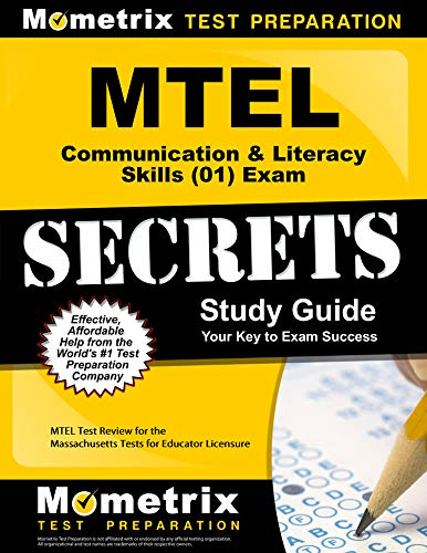 Communications Test - MTEL Communication & Literacy Skills (01) Exam Secrets Study Guide: MTEL Test Review for the Massachusetts Tests for Educator Licensure