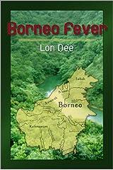 Borneo Fever Kindle Edition