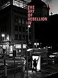 The Art of Rebellion 4: Masterpieces of Urban Art