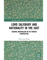 Lord Salisbury and Nationality in the East: Viewing Imperialism in its Proper Perspective