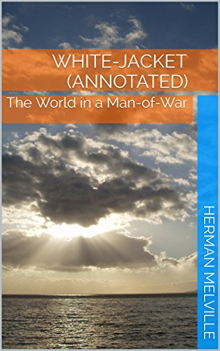 White Jacket Annotated World Man War ebook