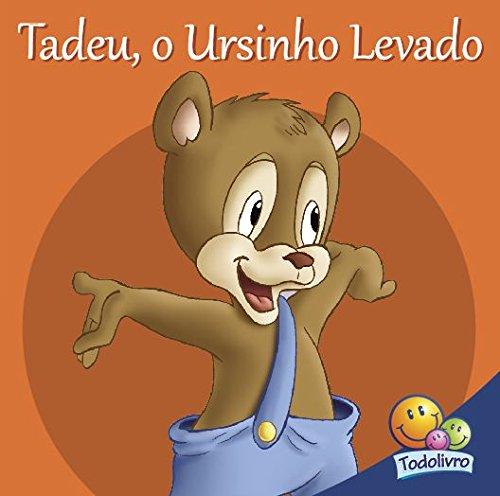 Filhotes amigos: Tadeu, o ursinho levado