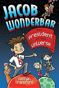 Jacob Wonderbar for President of the Universe by [Bransford, Nathan]