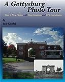 A Gettysburg Photo Tour, Jack Kunkel, 1481965484