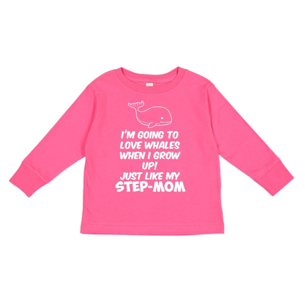 Toddler//Kids Long Sleeve T-Shirt Just Like My Step-Mom Im Going to Love Whales When I Grow Up