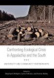 img - for Confronting Ecological Crisis in Appalachia and the South: University and Community Partnerships book / textbook / text book