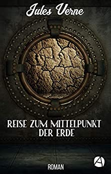 Reise zum Mittelpunkt der Erde: Roman (Illustrierte Ausgabe) (ApeBook Classics 51) (German Edition) de [Verne, Jules]