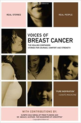 Voices of Breast Cancer: The Healing Companion: Stories for Courage, Comfort and Strength (Voices of)