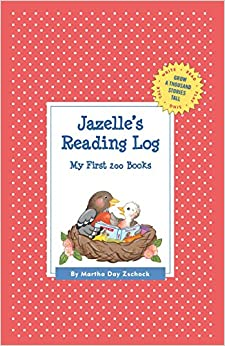 Jazelle's Reading Log: My First 200 Books (Gatst) (Grow a Thousand Stories Tall)