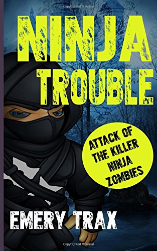 Ninja Trouble: Ninja Superhero Boot Camp and the Attack of ...