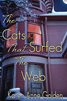 The Cats that Surfed the Web (The Cats that . . . Cozy Mystery Book 1) by [Karen Anne Golden]