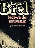 Brel, le livre du souvenir