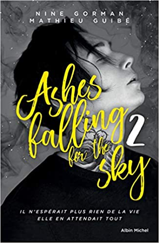Ashes falling for the sky - Tome 2 : Sky burning down to ashes de Nine Gorman et Mathieu Guibé 51JHtfnoeML._SX324_BO1,204,203,200_