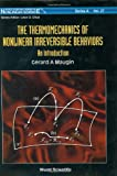 Thermomechanics Of Nonlinear Irreversible Behaviours, The: An Introduction (World Scientific Series on Nonlinear Science Series A)