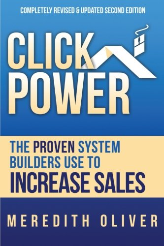 Click Power: The Proven System Builders Use to Increase Sales
