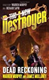 The New Destroyer - Dead Reckoning, Warren Murphy and James Mullaney, 0765357615