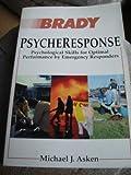 Psycheresponse : Psychological Skills for Optimal Performance by Emergency Responders, Asken, Michael J., 0893038393