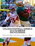 College Football America 2014 Yearbook Encyclopedia, Kendall Webb and Chuck Cox, 1500706469