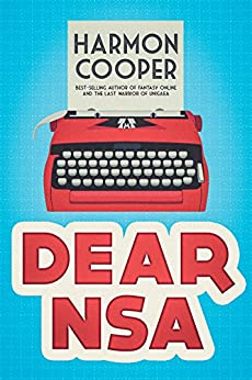 Dear NSA: A Collection of Politically Incorrect Short Stories by [Cooper, Harmon]