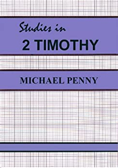 Studies in 2 Timothy by [Penny, Michael]